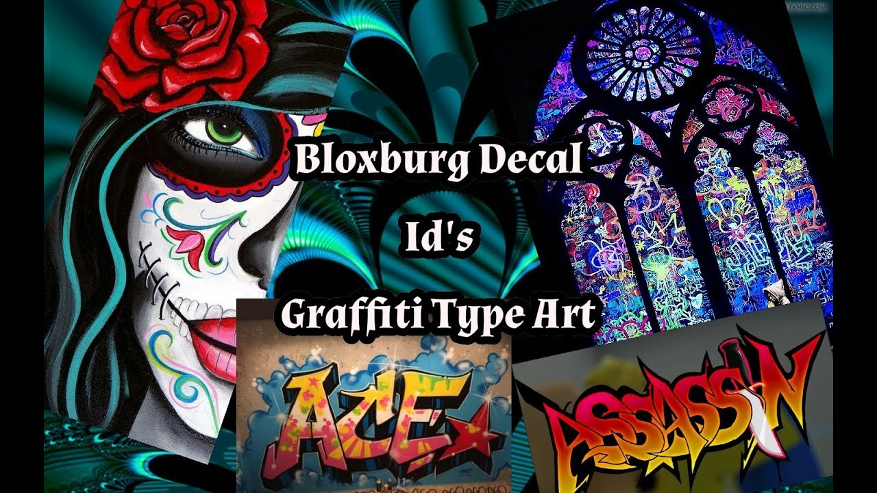 Bloxburg Decal Id S Graffiti Type Art Youtube