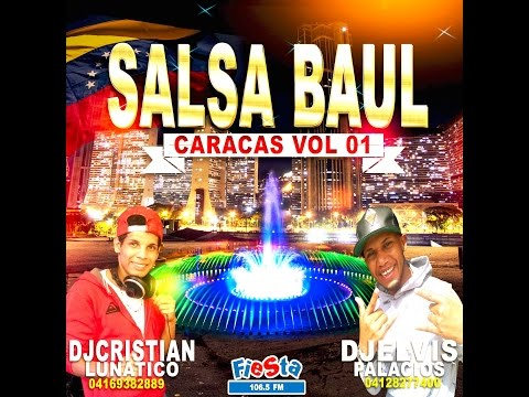 Salsa Baul Caracas vol 1  Djcristian Lunatico DjElvis Palacios