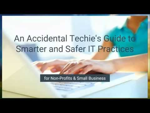 The Accidental Techie's Guide to Smarter and Safer IT Practices
