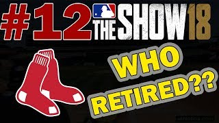 WHY DID HE RETIRE?!?! BOSTON RED SOX FRANCHISE EPISODE 12 | MLB 18 FRANCHISE