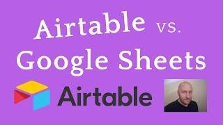 Airtable vs. Google Sheets