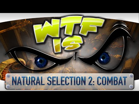 ► WTF Is... -  Natural Selection 2: Combat ?