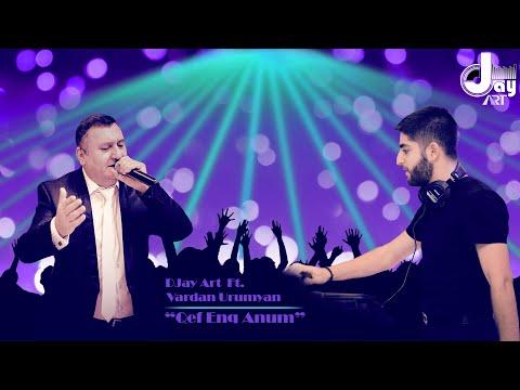 DJay Art Ft. Vardan Urumyan - Qef Enq Anum (Official Audio)