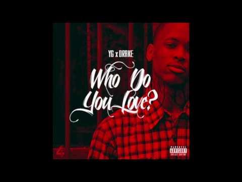 YG - Who Do You Love (Ft. Drake) [Instrumental Remake]