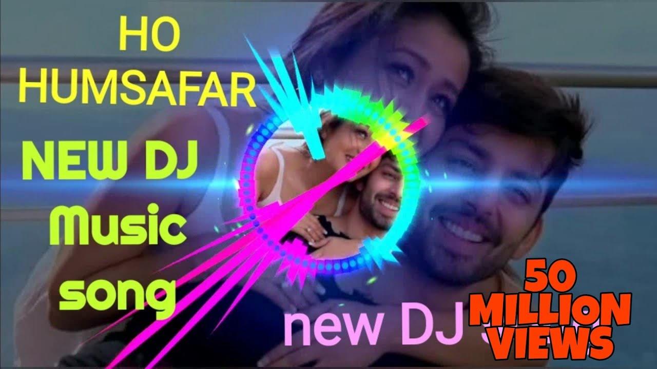 New dj song Oh Humsafar Hard Bass Love dj mix song