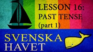 Svenskahavet - Lesson 16. Past tense: group 1. (+30 examples!) (Swedish lessons)