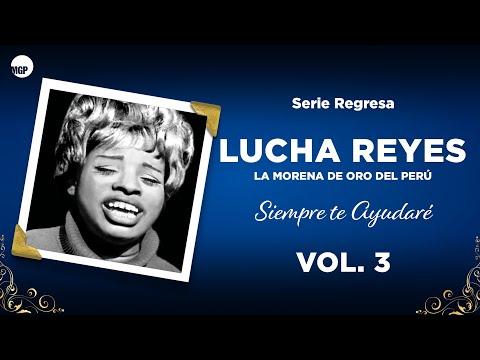 9. Quiero Pedirte Perdón - Lucha Reyes - Siempre Te Ayudaré, Vol. 3 - Serie Regresa