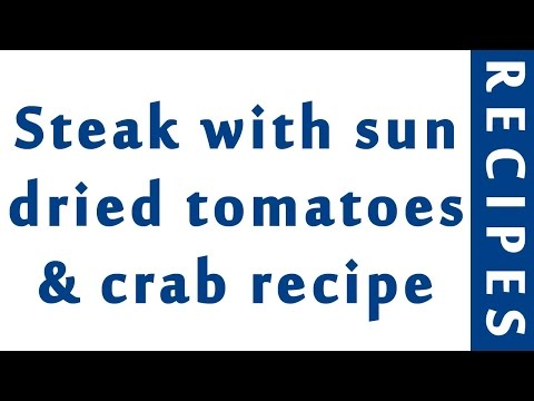 Steak With Sun Dried Tomatoes & Crab Recipe | EASY TO LEARN | QUICK RECIPES
