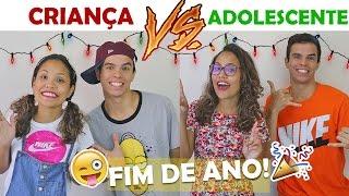 CRIANÇA VS ADOLESCENTE NO FIM DE ANO! - KIDS FUN