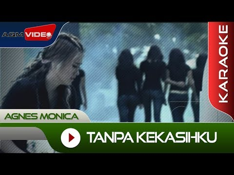 Agnes Monica - Tanpa Kekasihku | Karaoke