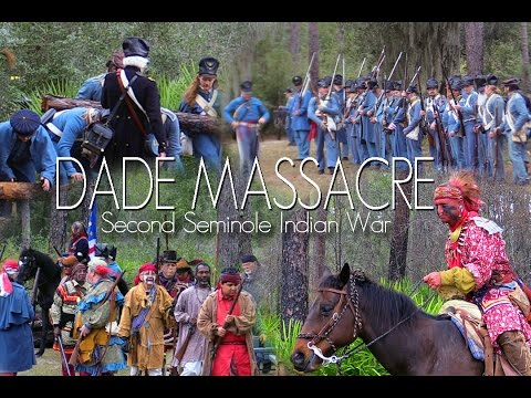 Dade Massacre  - The Second Seminole Indian War