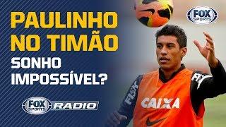 """PAULINHO NÃO SERIA TITULAR NO CORINTHIANS? """"Fox Sports Rádio"""" debate"""