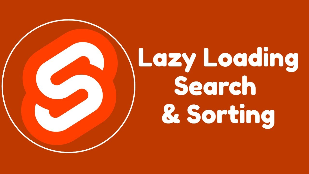 Svelte Lazy Loading, Search & Sorting