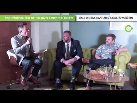 Post Prop-64 Cannabis Panel: Out of the Dark and Into the Green
