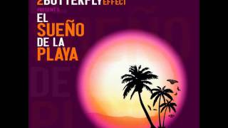 2ButterflyEffect - El Sueno De La Playa[Radio Edit]