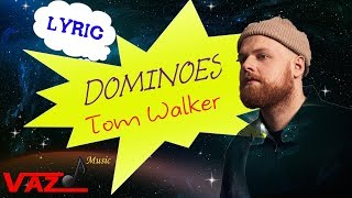 Tom Walker - Dominoes (Lyrics) Video