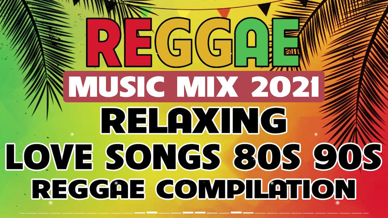 Download REGGAE MUSIC MIX 2021    RELAXING REGGAE LOVE SONGS 80's to 90's    REGGAE MUSIC NONSTOP COMPILATION