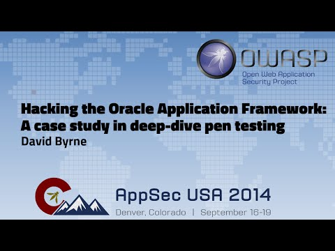 Hacking the Oracle Application Framework - OWASP AppSecUSA 2