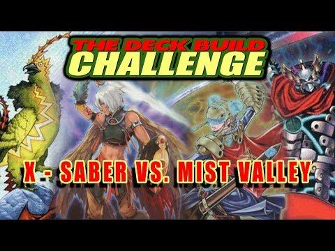 X - Saber Vs Mist Valley  - The Deck Build Challenge w/ DasChillyOne Vs CSMeek