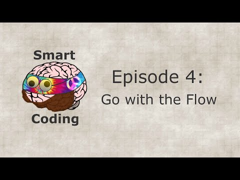 Smart Coding: Ep. 4 - Go with the Flow