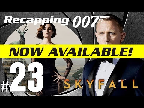 Recapping 007 #23 - Skyfall (Review) IS NOW AVAILABLE!