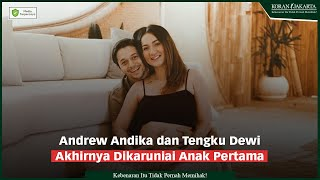 Andrew Andika dan Tengku Dewi Akhirnya Dikaruniai Anak Pertama