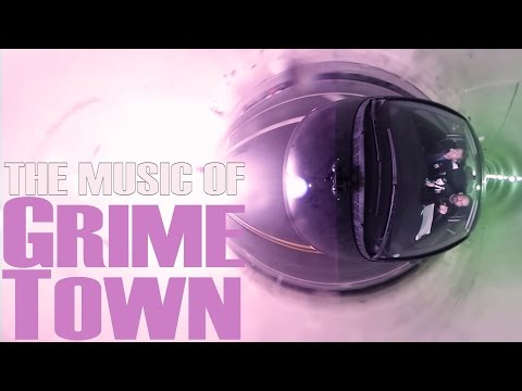 The Music of Grime Town