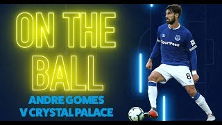 ON THE BALL: ANDRE GOMES MAKES CLASSY DEBUT AGAINST PALACE
