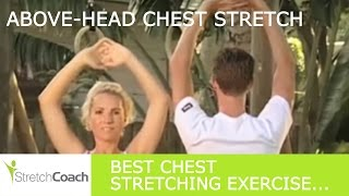 Chest Stretch, Above Head Chest Stretch Video, Chest Stretching Exercises