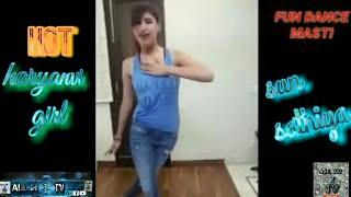 A Haryanvi hot girl dancing   song:sun sathiya   ish ladki nai kiya sun sathiya gane par   hot dance