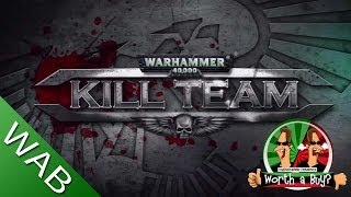 WarHammer 40k Kill Team Review (or Rant) - Worth a Buy?