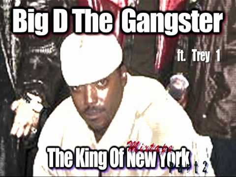 The King Of NY  Big D The Gangster