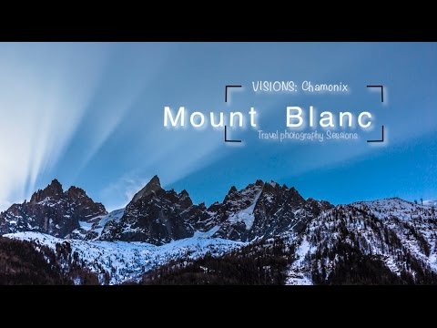 Travel Photography Sessions: The Chamonix Valley