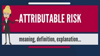 Video What is ATTRIBUTABLE RISK? What does ATTRIBUTABLE RISK mean? ATTRIBUTABLE RISK meaning & explanation download MP3, 3GP, MP4, WEBM, AVI, FLV November 2017