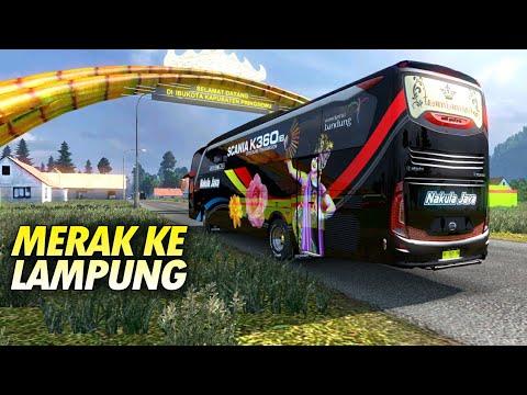 Road Trip Merak - Lampung Bus SHD Nakula Jaya - Euro Truck Simulator 2