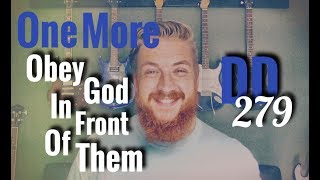 Obey God In Front Of Them - Daily DEVO 279