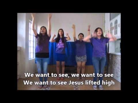 We Want To See Jesus Lifted High with action & lyrics