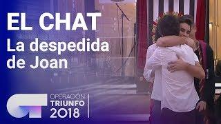 Joan se despide de la Academia de Operación Triunfo | El Chat | Programa 4 | OT 2018