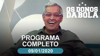 Os Donos da Bola - 09/01/2020 - Programa completo