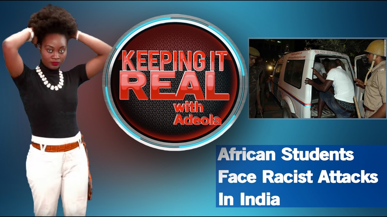 Download Keeping It Real With Adeola - 256 (African Students Face Racist Attacks In India)