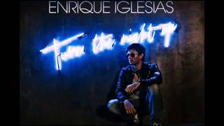 Enrique Iglesias - Turn The Night Up -  New Song 2014 Album Sex and Love