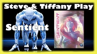 Steve & Tiffany Learn & Play: Sentient