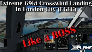 [X-plane 10] Extreme Crosswind Landing | London City (EGLC) | Embraer 175 (X-crafts) | Like a BOSS