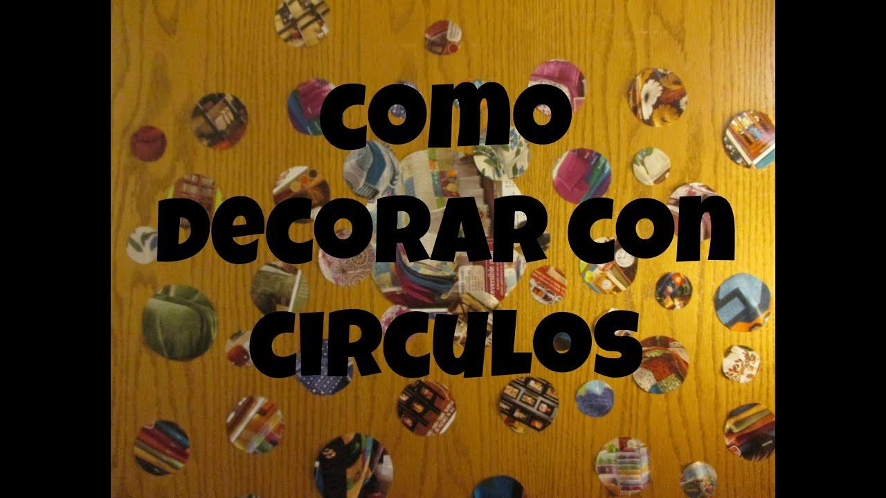 Como decorar con circulos reciclando youtube - Como decorar reciclando ...