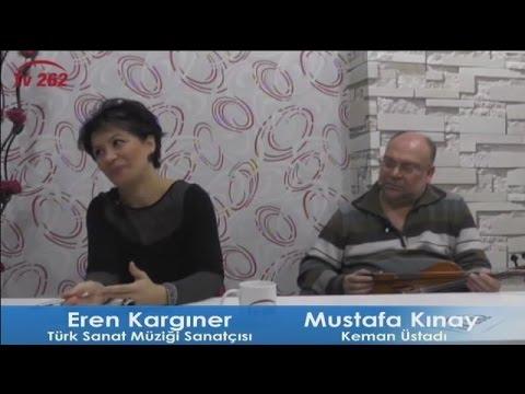 TV 262 - MAZİDEN İSTİKBALE EREN KARGINER & MUSTAFA KINAY
