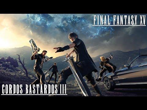 Reseña Final Fantasy XV | 3 Gordos Bastardos