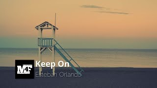 Keep On - Esteban Orlando (Free No Copyright Music)
