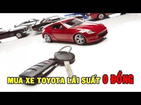 ✅  [HOT] Thực Hư Toyota Cho Vay Mua Xe Với Lãi Suất 0%