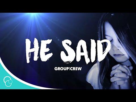 He Said-Group 1 Crew (Lyrics)