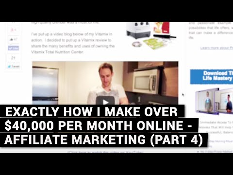 Exactly How I Make Over $40,000 Per Month Online – Affiliate Marketing (Part 4)